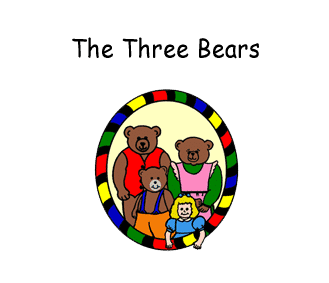 Preschool - Early Childhood Curriculum based on the storybook The Three Bears by Paul Galdone