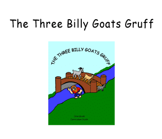 Preschool - Early Childhood Literacy Curriculum based on the storybook Three Billy Goats Gruff by Stephen Carpenter